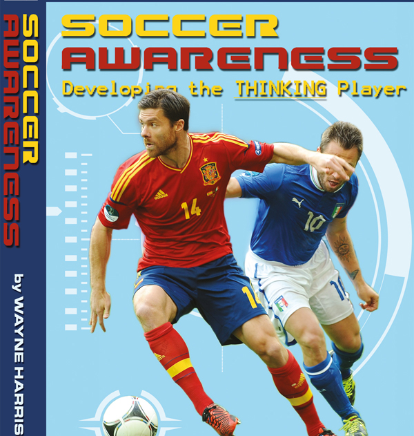 Soccer Training: Soccer Awareness - Developing the THINKING player